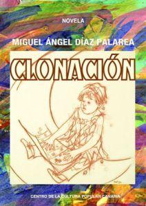 Clonación. Miguel Ángel Díaz Palarea